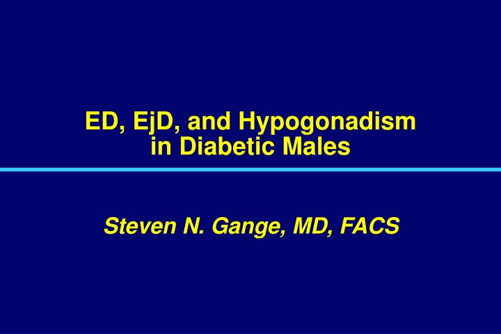 Ed ejd and hypogonadism in diabetic males l.jpg