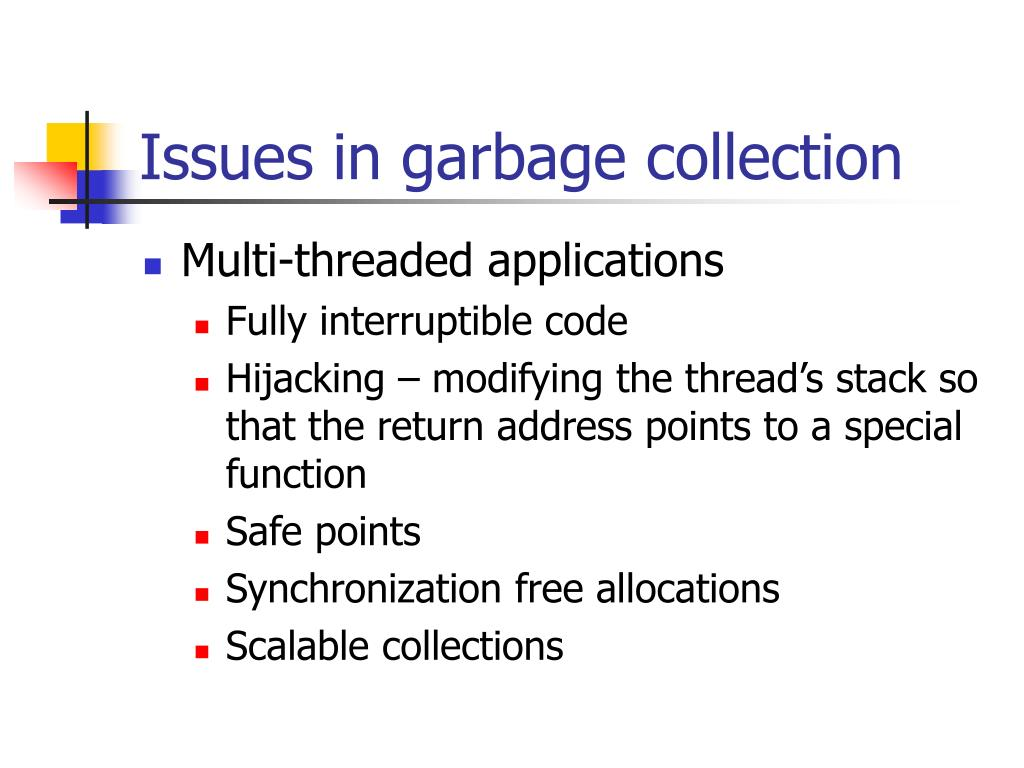 Issues in garbage collection