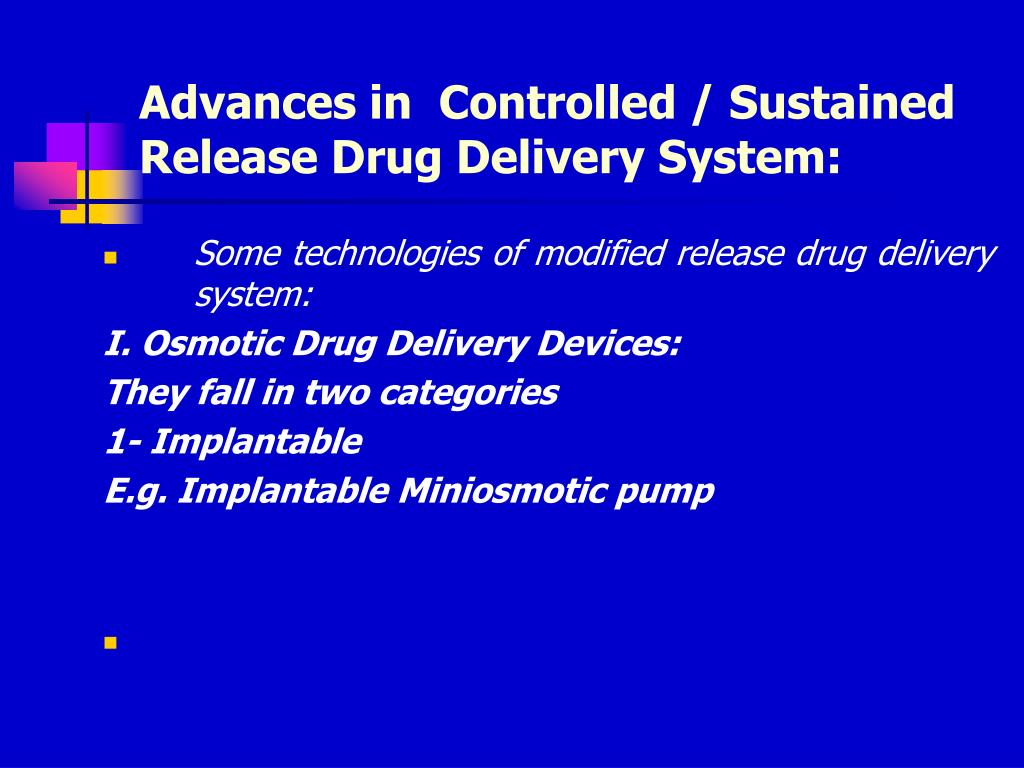 Advances in  Controlled / Sustained Release Drug Delivery System: