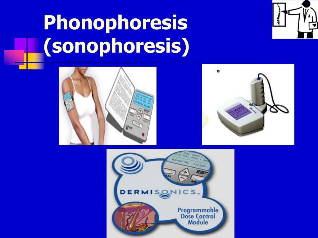 Phonophoresis (sonophoresis)