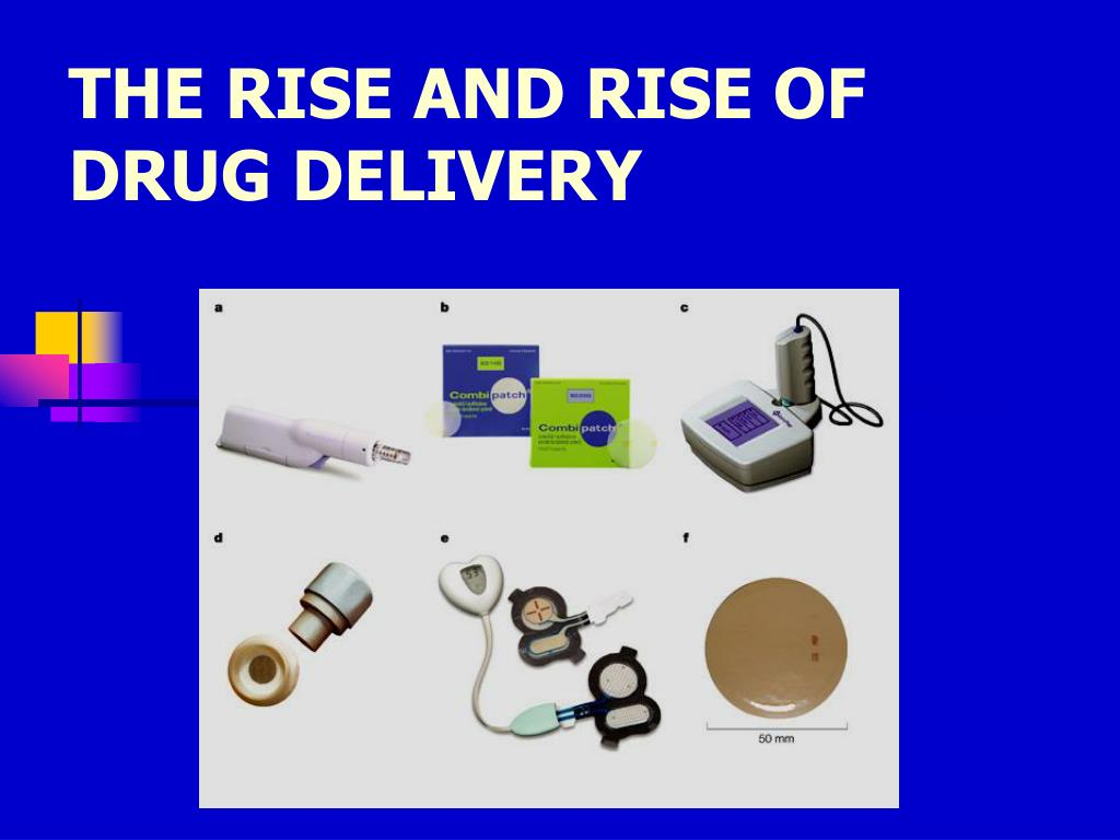 THE RISE AND RISE OF DRUG DELIVERY