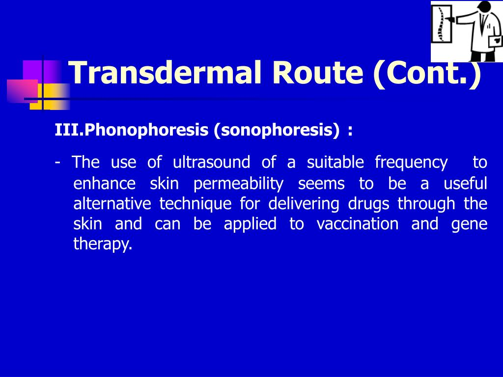 Transdermal Route (Cont.)