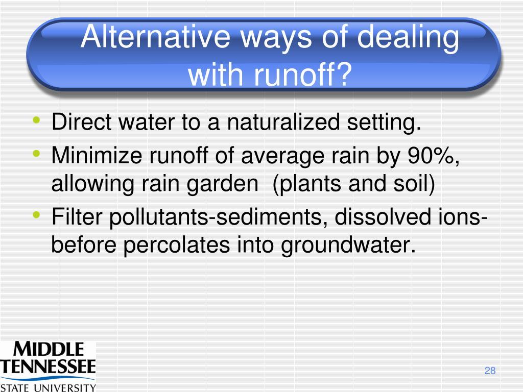 Alternative ways of dealing with runoff?