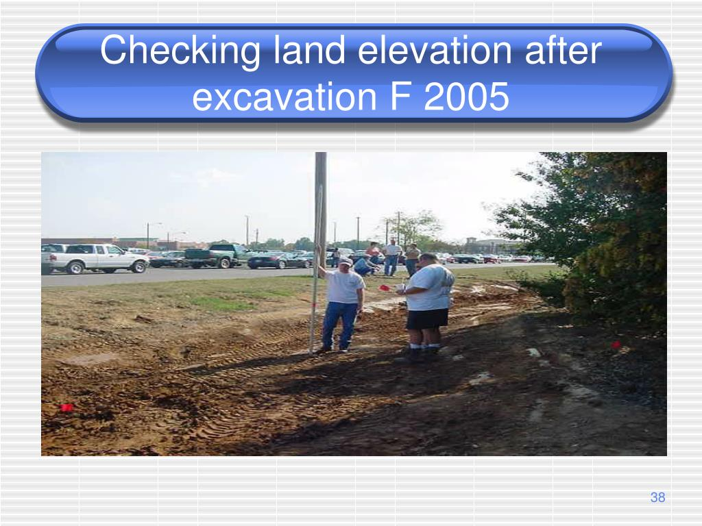 Checking land elevation after excavation F 2005
