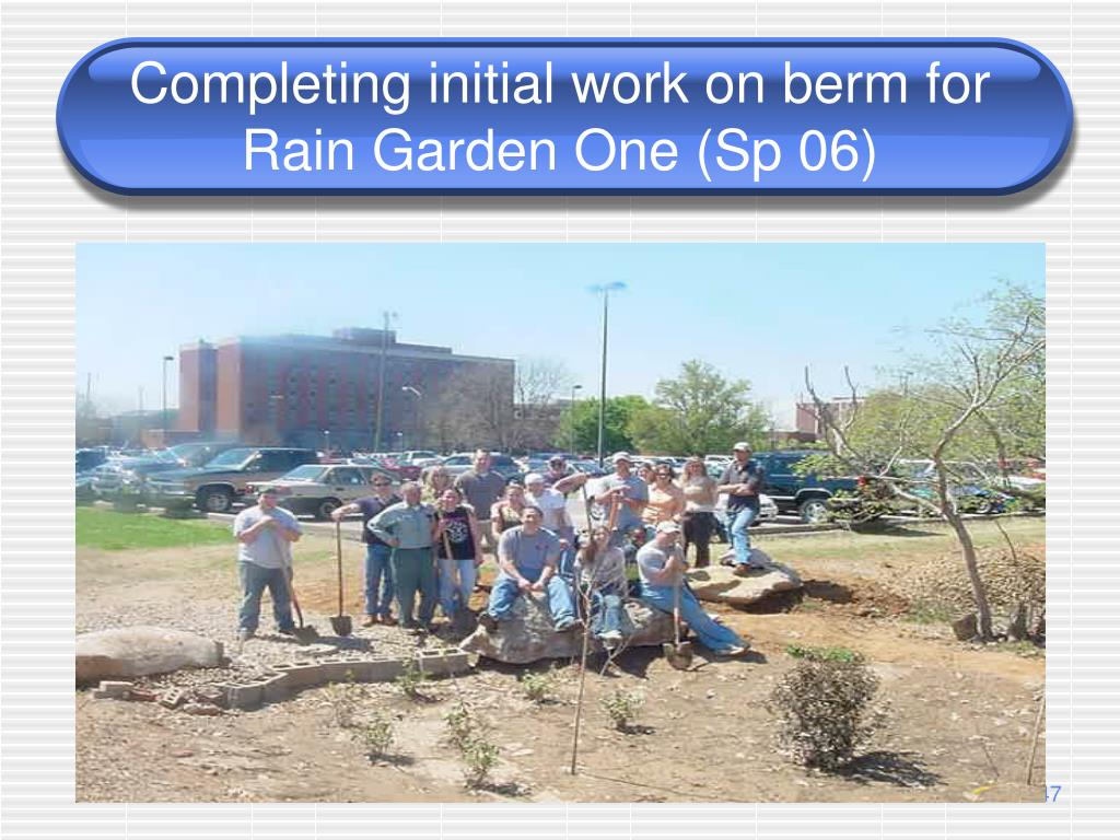 Completing initial work on berm for Rain Garden One (Sp 06)