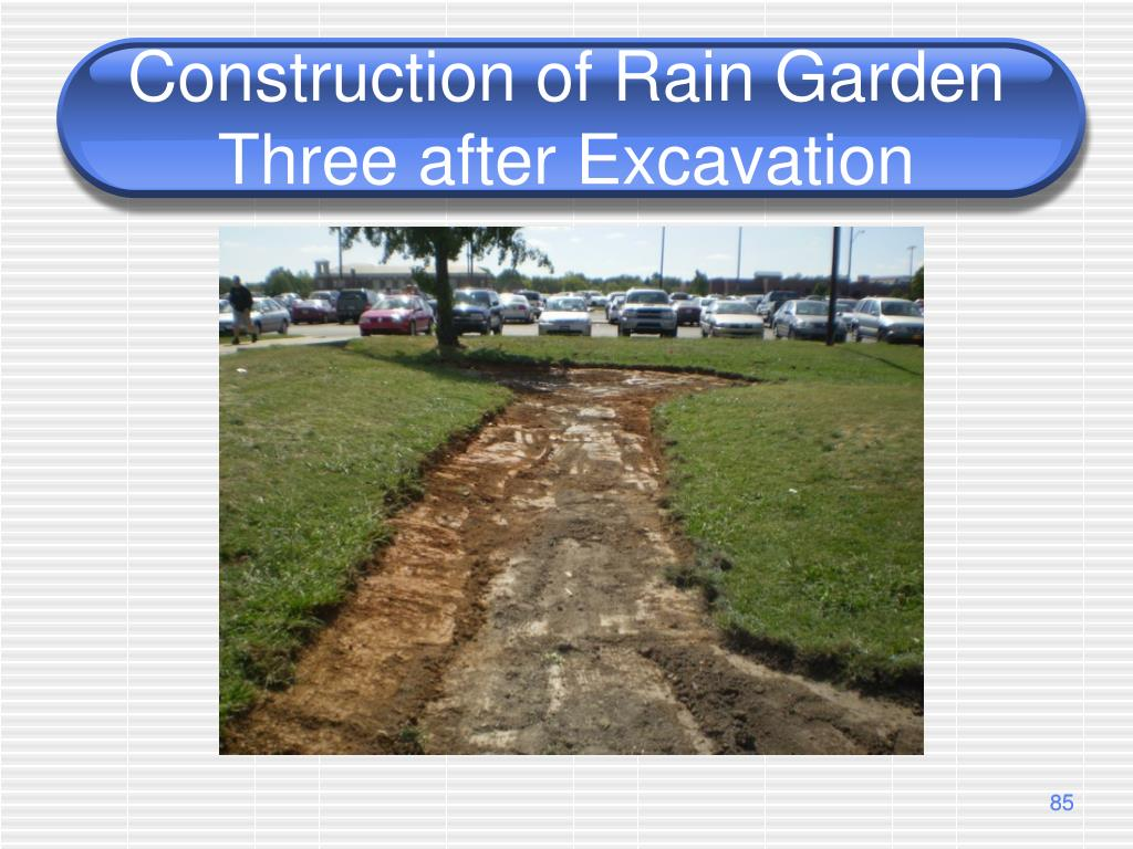 Construction of Rain Garden Three after Excavation