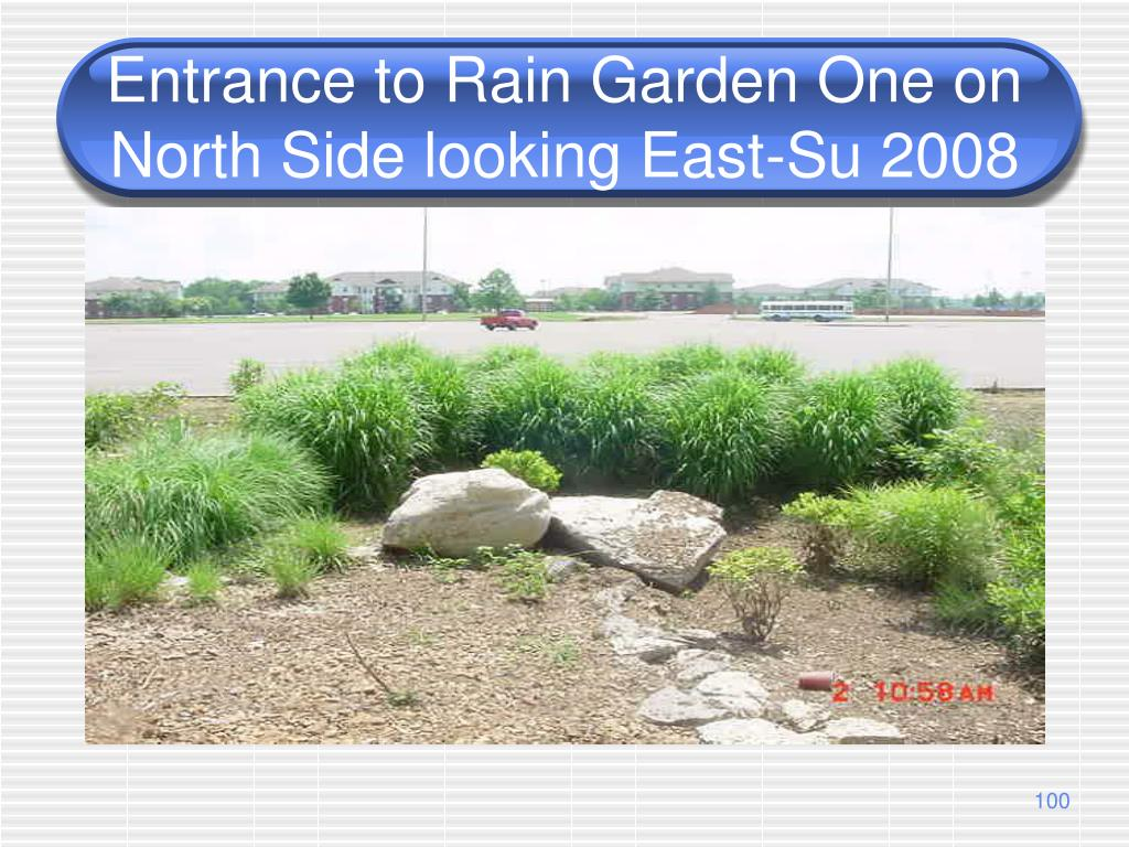 Entrance to Rain Garden One on North Side looking East-Su 2008