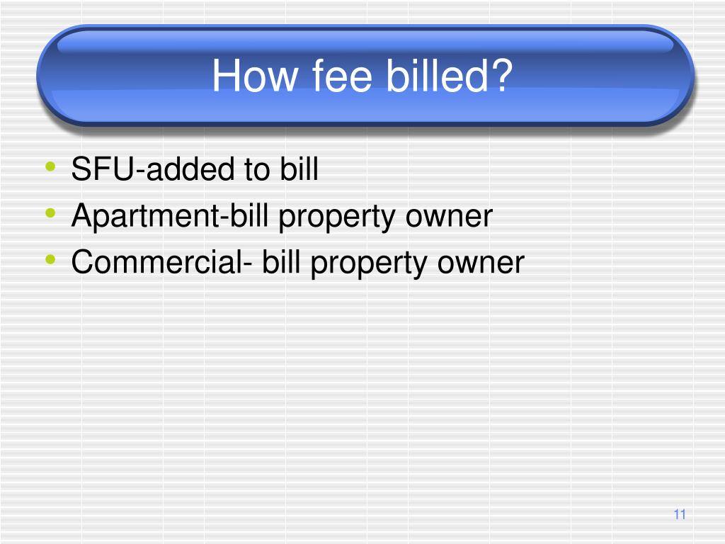 How fee billed?