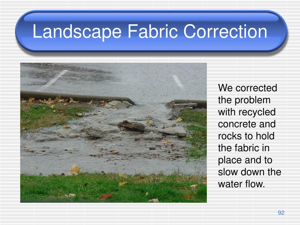 Landscape Fabric Correction