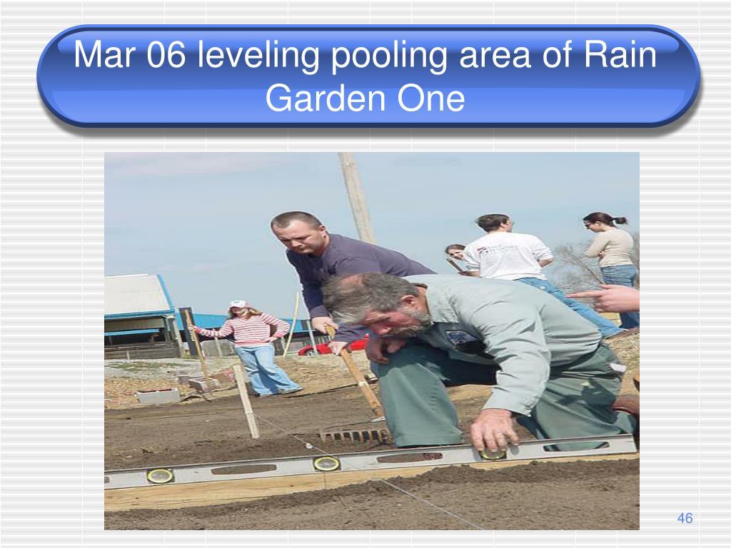 Mar 06 leveling pooling area of Rain Garden One
