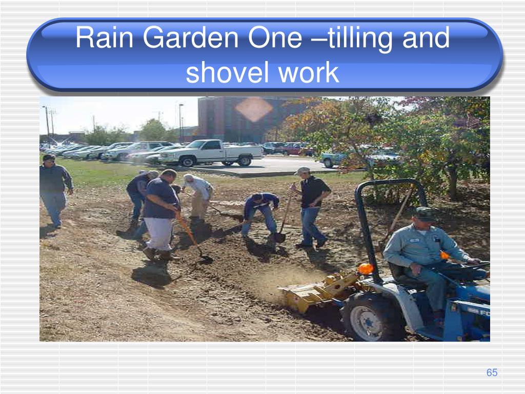 Rain Garden One –tilling and shovel work