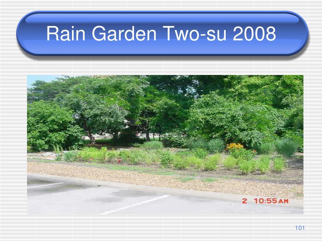 Rain Garden Two-su 2008
