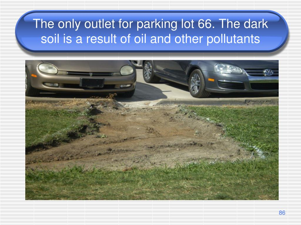 The only outlet for parking lot 66. The dark soil is a result of oil and other pollutants