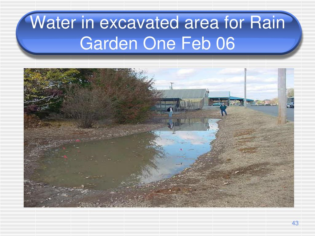 Water in excavated area for Rain Garden One Feb 06