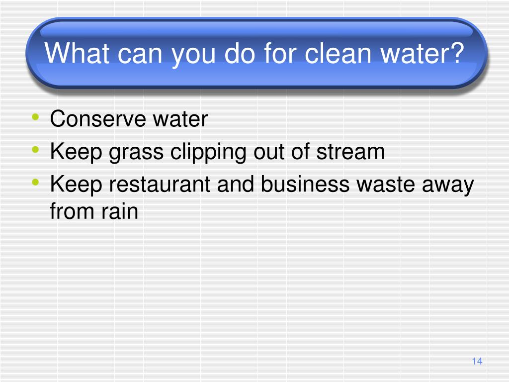 What can you do for clean water?