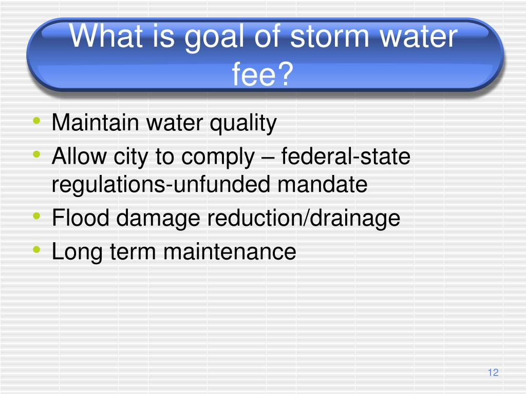 What is goal of storm water fee?