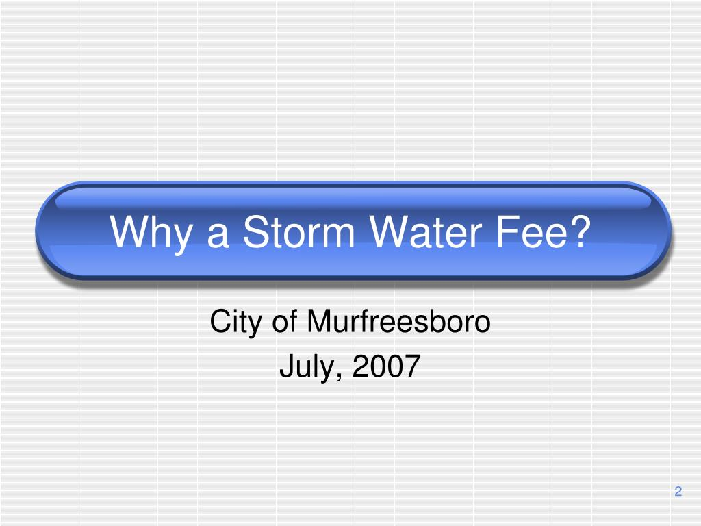 Why a Storm Water Fee?