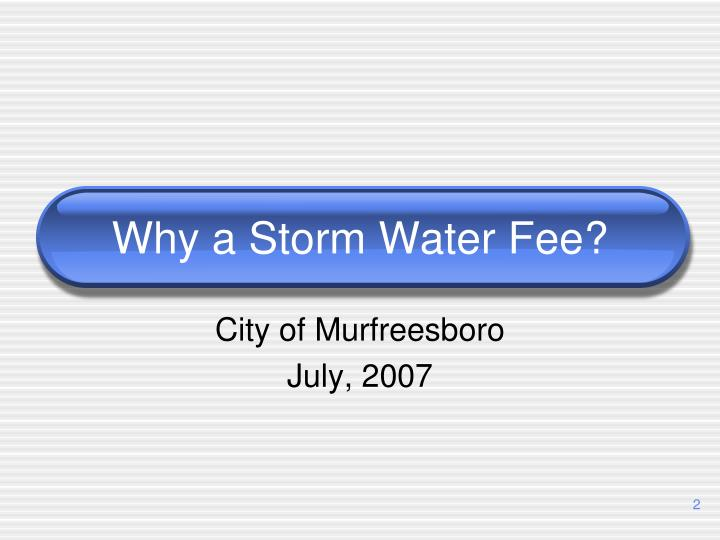 Why a storm water fee