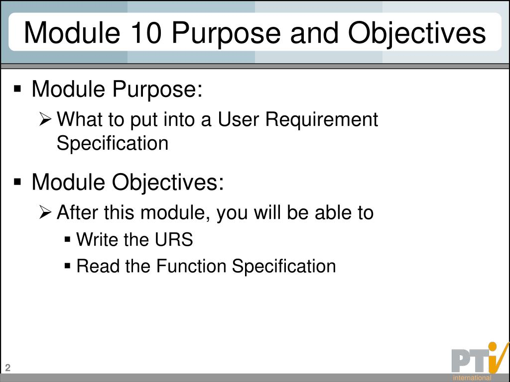 purpose and objectives Well-defined and articulated learning objectives are important because they: provide students with a clear purpose to focus their learning efforts.