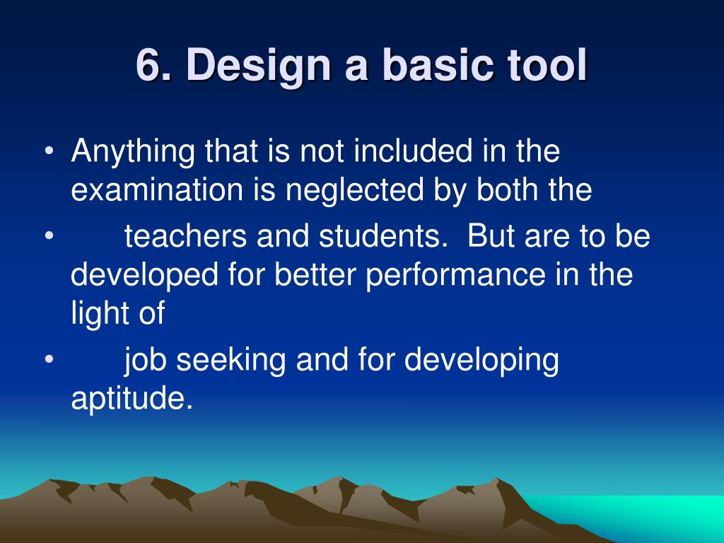 6. Design a basic tool