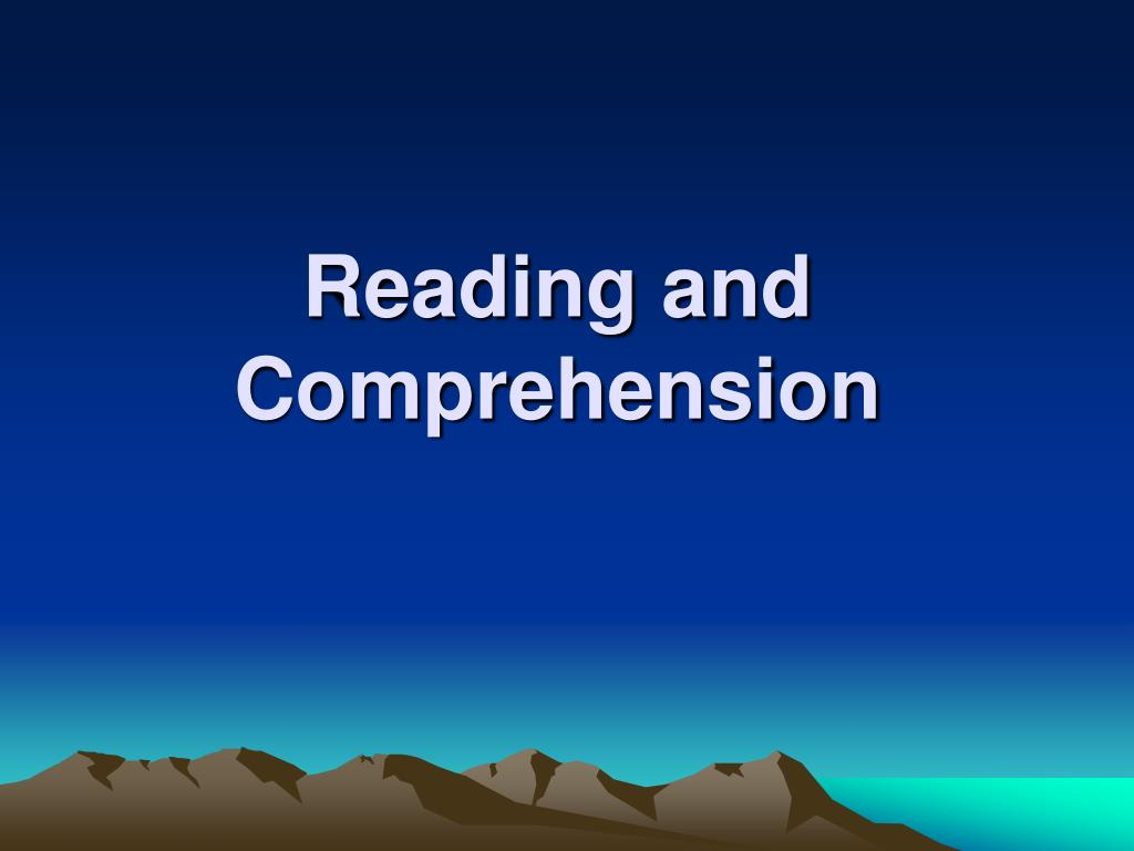 Reading and Comprehension