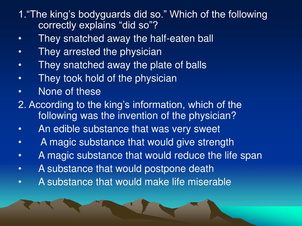 """1.""""The king's bodyguards did so."""" Which of the following correctly explains """"did so""""?"""