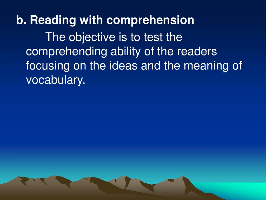 b. Reading with comprehension