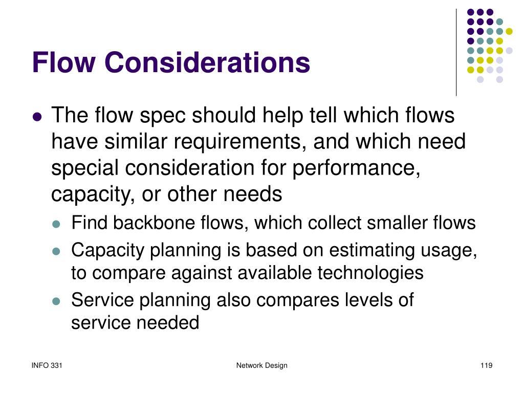 Flow Considerations