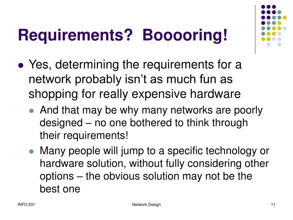 Requirements?  Booooring!