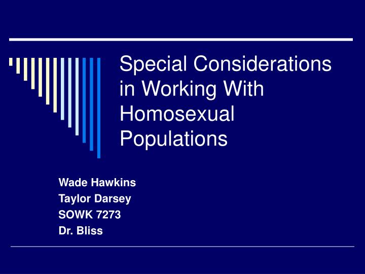 Special considerations in working with homosexual populations