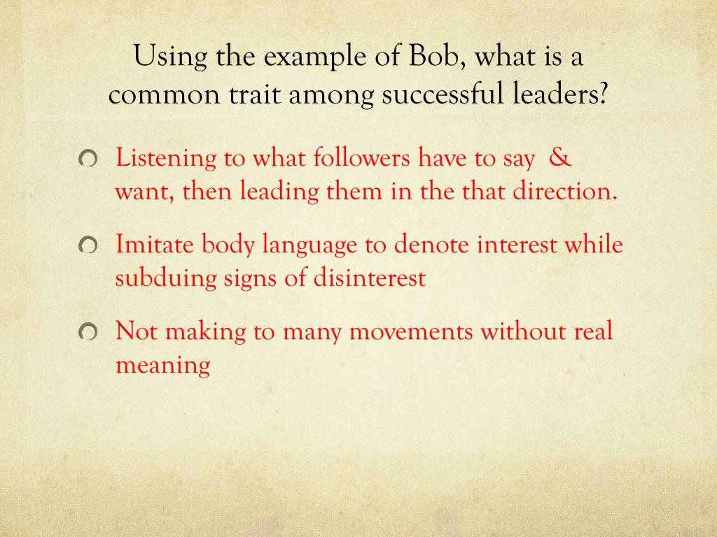 Using the example of Bob, what is a common trait among successful leaders?