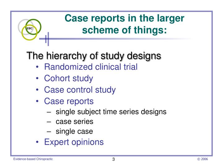 Case reports in the larger scheme of things