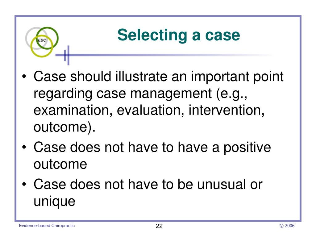 Case should illustrate an important point regarding case management (e.g., examination, evaluation, intervention, outcome).