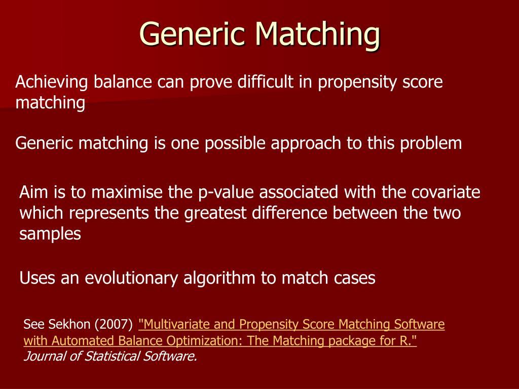Generic Matching
