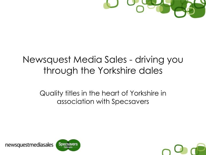 Newsquest media sales driving you through the yorkshire dales