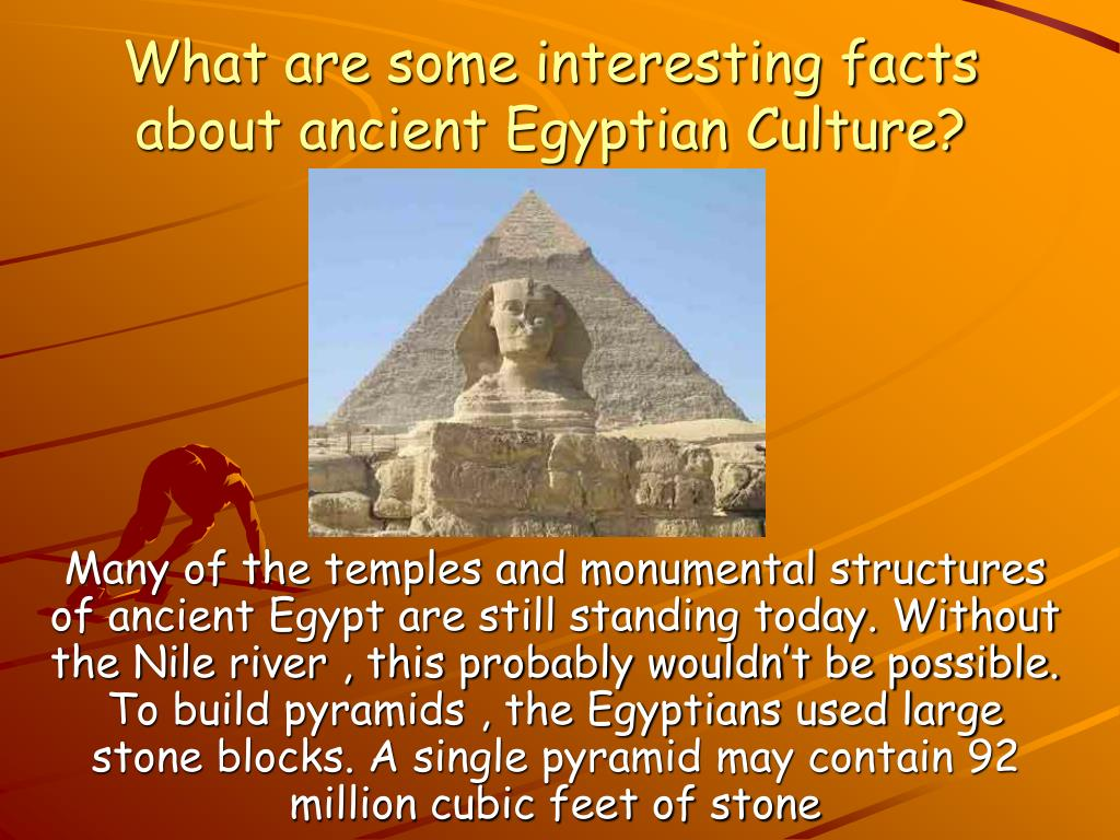 What are some interesting facts about ancient Egyptian Culture?