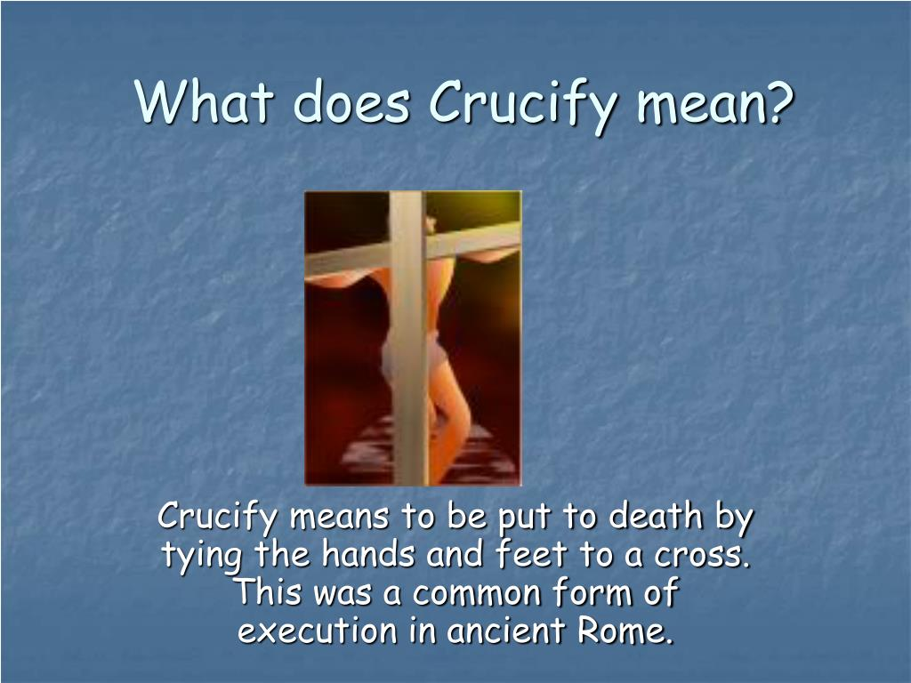 What does Crucify mean?