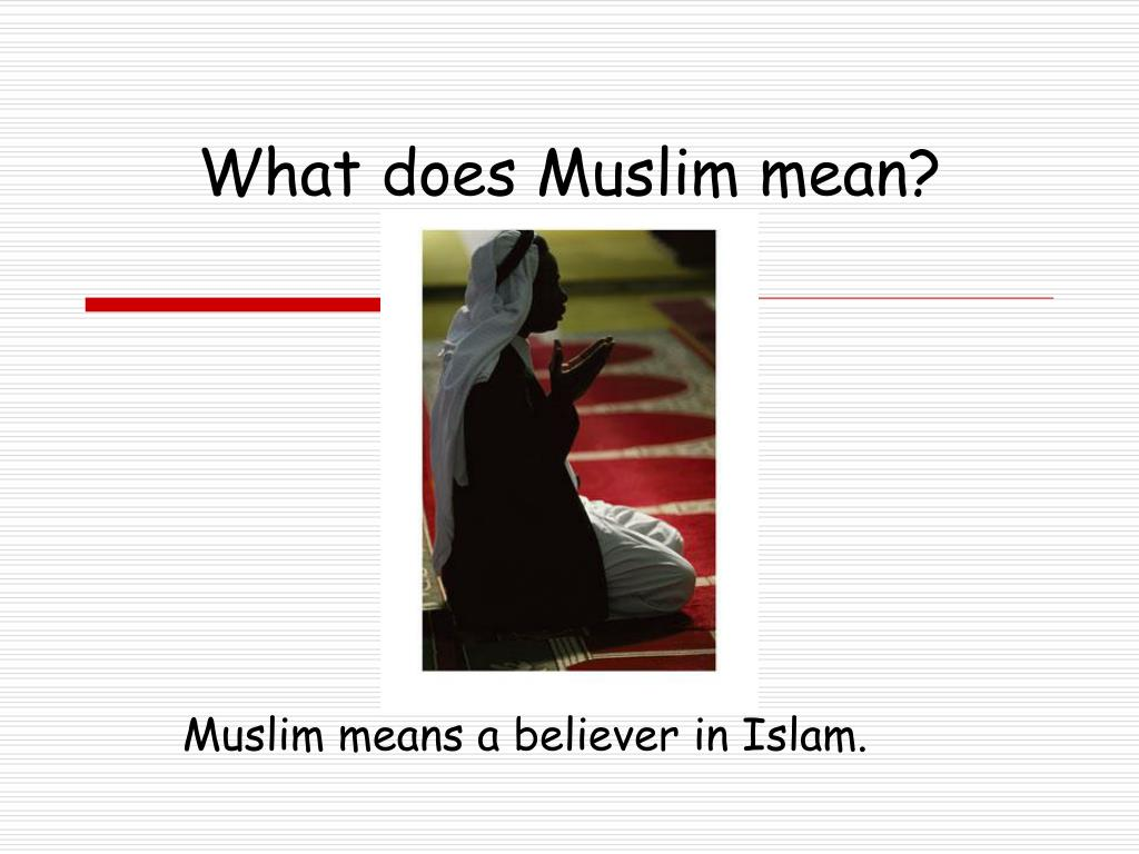 What does Muslim mean?