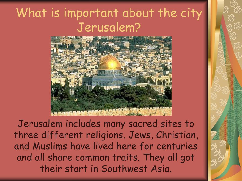 What is important about the city Jerusalem?