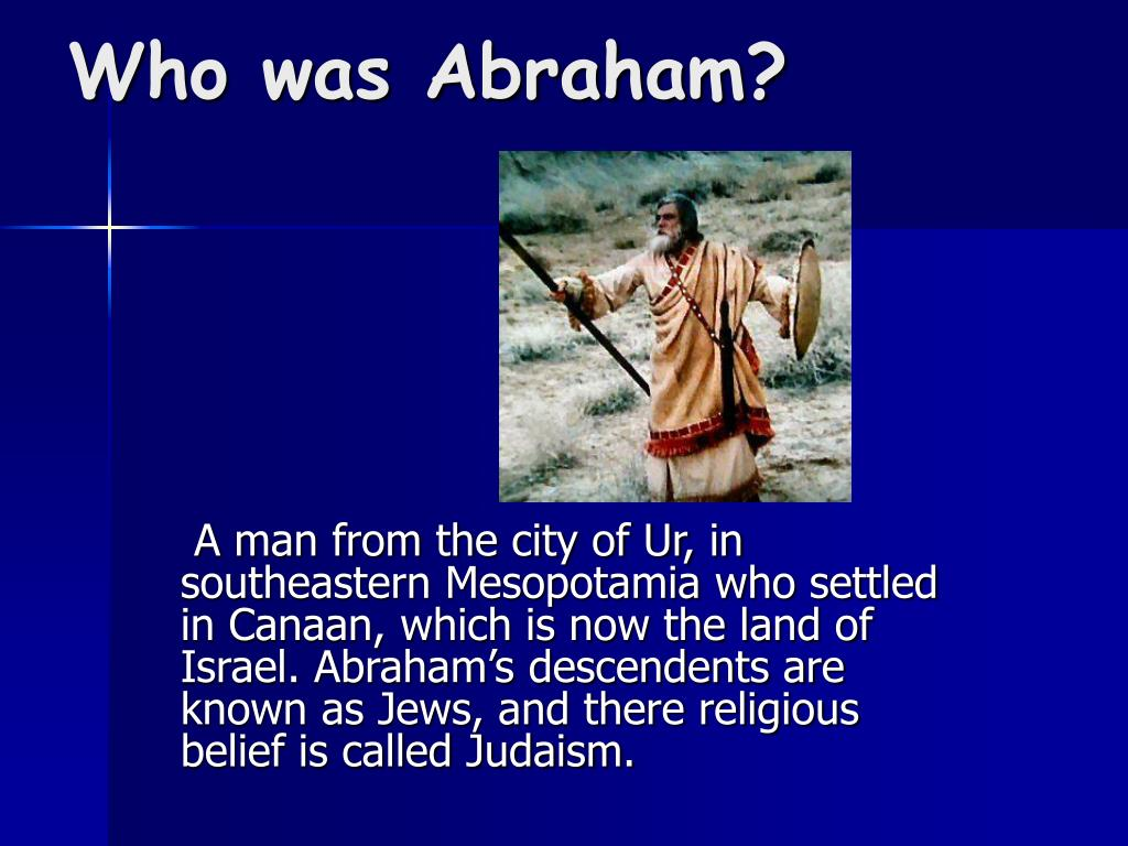 Who was Abraham?