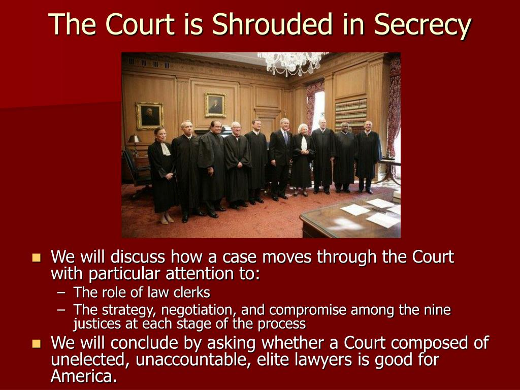 The Court is Shrouded in Secrecy