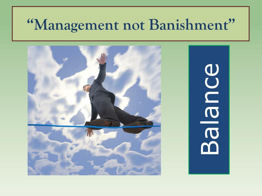 """Management not Banishment"""