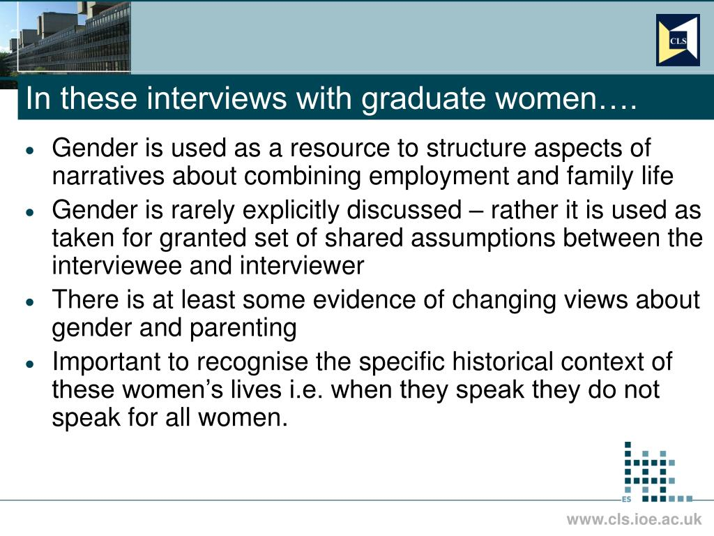 In these interviews with graduate women….