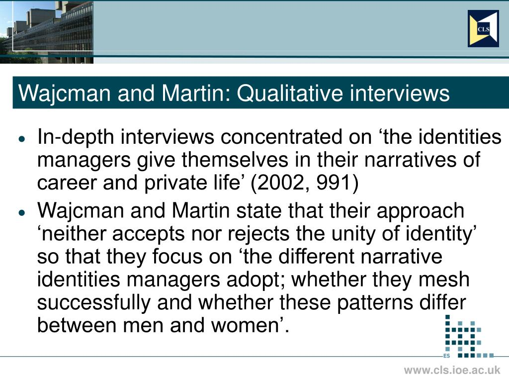 Wajcman and Martin: Qualitative interviews