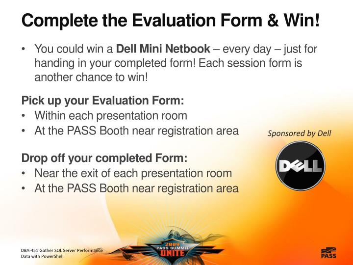 Complete the Evaluation Form & Win!