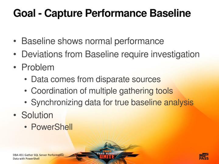 Goal - Capture Performance Baseline