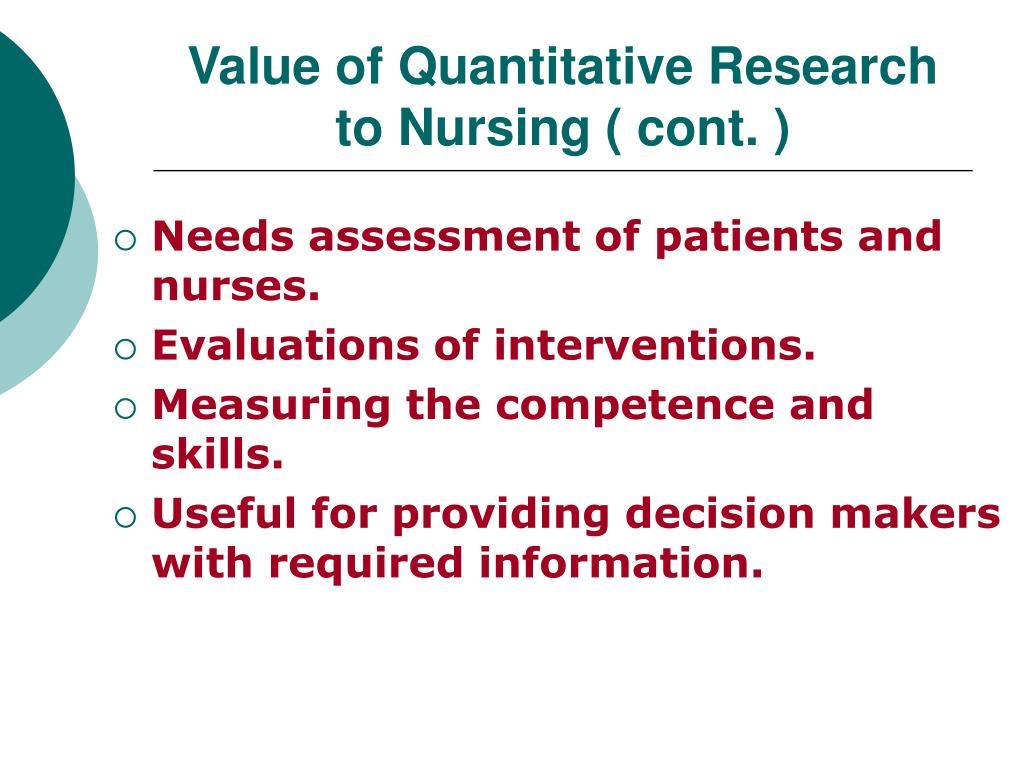 Value of Quantitative Research to Nursing ( cont. )