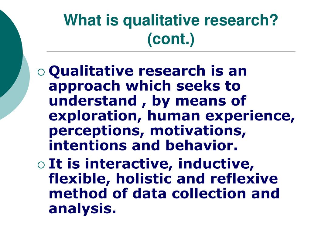 What is qualitative research? (cont.)