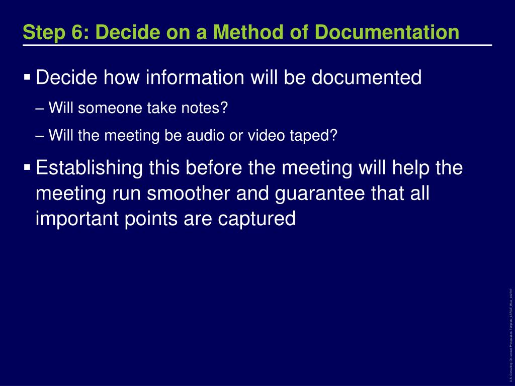 Step 6: Decide on a Method of Documentation