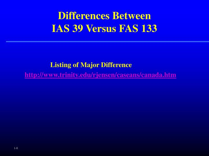 Differences between ias 39 versus fas 133